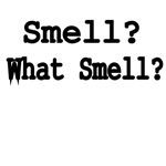 Smell? What Smell?