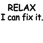 Relax. I Can Fix It.