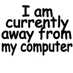 I Am Currently Away From My Computer.
