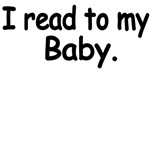 I Read To My Baby.