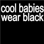 Cool Babies Wear Black