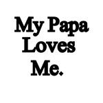 My Papa Loves Me.