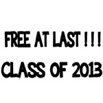 Free At Last!!! Class of 2013