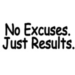 No Excuses. Just Results.