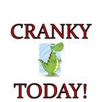 CRANKY TODAY!