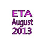 ETA AUGUST 2013