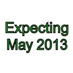Expecting May 2013