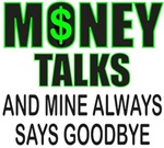 MONEY TALKS T-SHIRTS AND GIFTS