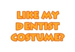 Like My Dentist Costume