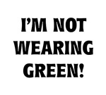 St. Paddy's Day Not Green T-shirts