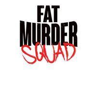 Fat Murder Squad