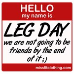 Hello my name is .... Leg day