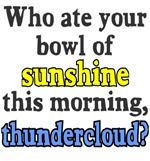 Who ate your bowl sunshine