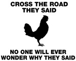 Cross the road they said
