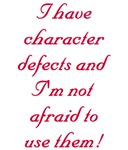 I have character defects