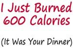 I just burned 600 calories