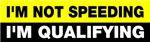 I'm not speeding qualifying