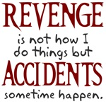 Revenge and accidents
