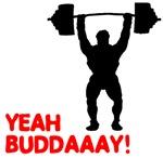 Yeah Buddaaay!