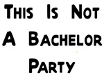 This Is Not A Bachelor Party