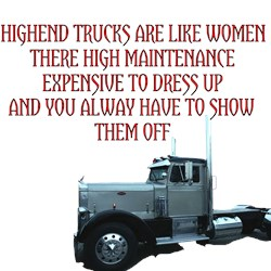 Highend Trucks Are Like Women