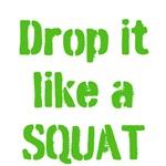Drop it like a SQUAT (lime green text)