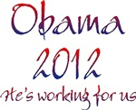 Obama 2012 He's Working For Us