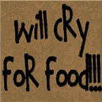 Will Cry for Food!