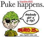 Stupid Is ... Puke Happens