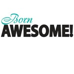 born awesome!