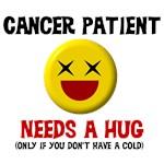Cancer Patient Needs a Hug T-Shirts