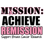 Mission Achieve Remission Breast Cancer T-Shirts