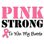 Pink Strong To Win My Battle Breast Cancer T-Shirt