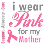 I Wear Pink For My Mother T-Shirts & Gifts