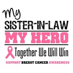 My Sister-in-Law My Hero Breast Cancer Shirts
