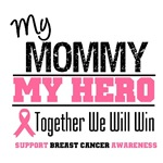 My Mommy My Hero Breast Cancer Shirts & Gifts