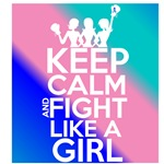 Thyroid Cancer Keep Calm and Fight Like a Girl