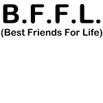 B.F.F.L (Best Friedns For Life)