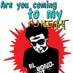 Are you coming to my DJ Night Shirt