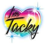 I'm Tacky