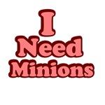 I Need Minions Red
