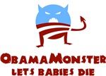 Obama Monster Lets Babies Die