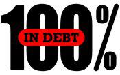 100 Percent In Debt
