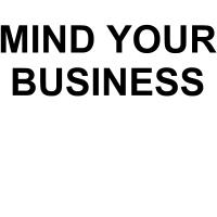 Mind Your Business
