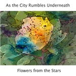 EP Cover - As The City Rumbles Underneath - Flower