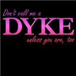 Don't call me a Dyke