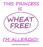 This Princess Is Wheat Free!  I'm Allergic!!
