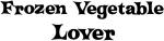 Frozen Vegetable lover