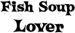 Fish Soup lover