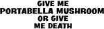 Give me Portabella Mushroom